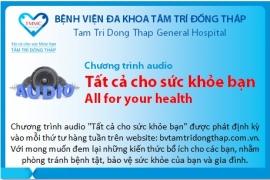 Chương trình audio: Tất cả cho sức khỏe bạn! - kỳ 1